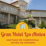 Gran Hotel Los Abetos Santiago de Compostela